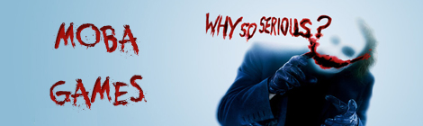 Title - MOBA games Why so serious