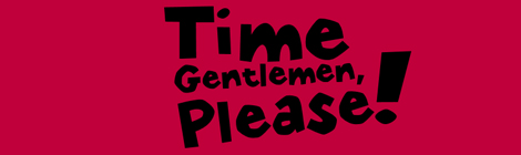Title - Time Gentlemen, Please!
