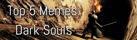Title - Top 5 Memes Dark Souls
